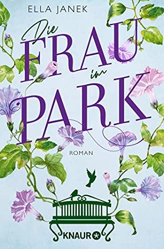 Die Frau im Park: Roman. Berührender Liebesroman über eine Ehe am Scheideweg