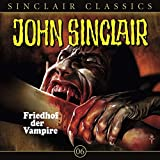 John Sinclair Classics – Folge 6 – Friedhof der Vampire