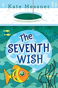 The Seventh Wish by [Kate Messner]