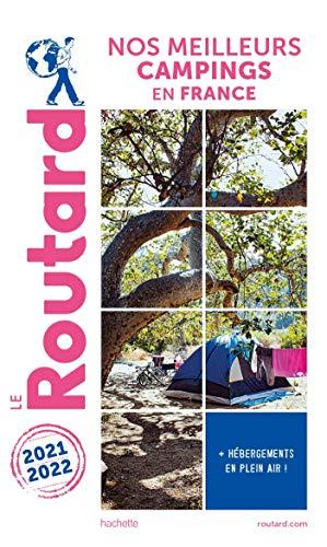 Le Routard. Nos meilleurs campings en France - Edition 2021 / 2022: + Hébergements en plein air! (Le Guide du Routard)