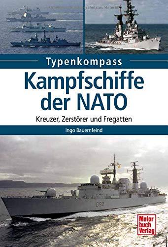 Kampfschiffe der NATO: Kreuzer, Zerstörer und Fregatten (Typenkompass)