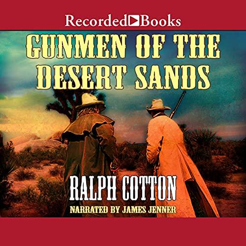 Gunmen of the Desert Sands Audiobook By Ralph Cotton cover art