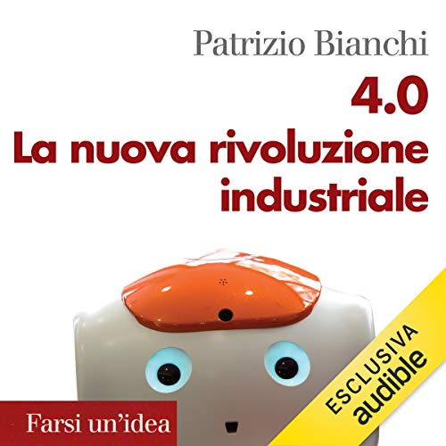 4.0. La nuova rivoluzione industriale cover art