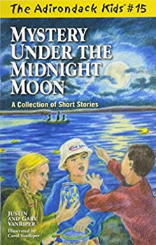 Mystery Under the Midnight Moon - Book #15 of the Adirondack Kids
