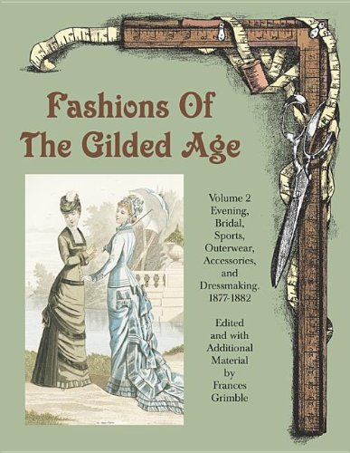Fashions of the Gilded Age, Volu...