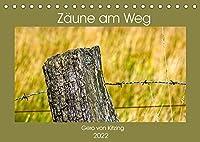 Zaeune am Weg (Tischkalender 2022 DIN A5 quer): Zaeune - natuerliche Grenzen (Monatskalender, 14 Seiten )