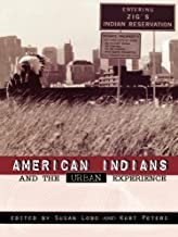 American Indians and the Urban Experience (Contemporary Native American Communities Book 5)