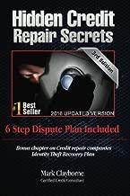 Hidden Credit Repair Secrets: Step-by-Step 6 Letter Dispute Plan Included by Mark Clayborne (2010-11-10)