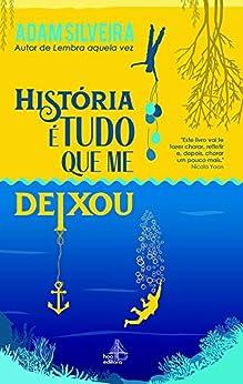 História é tudo que me deixou (Portuguese Edition) by [Adam  Silvera]