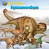 Restless Iguanodon (When Dinosaurs Ruled the Earth)