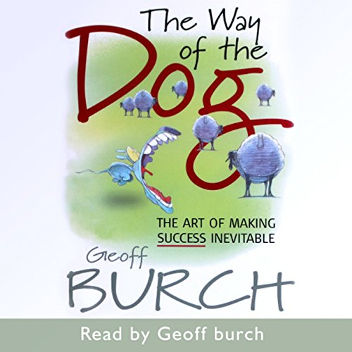 The Way of the Dog: The Art of Making Success Inevitable audiobook cover art