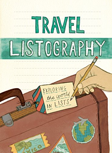 Travel Listography: Exploring the World in Lists (Trave Diary, Travel Journal, Travel Diary Journal)