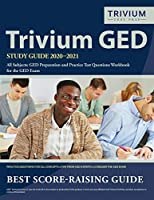 Trivium GED Study Guide 2020-2021 All Subjects: GED Preparation and Practice Test Questions Workbook for the GED Exam