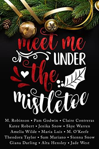 Meet Me Under the Mistletoe (English Edition)