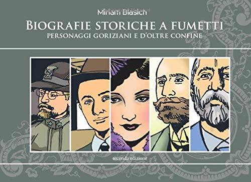 Biografie Storiche a Fumetti - seconda edizione: Personaggi goriziani e d'oltre confine