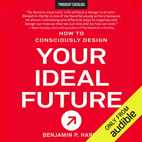 How to Consciously Design Your Ideal Future cover art