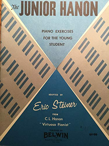 The Junior Hanon: From 'Virtuoso Pianist' C.L. Hanon (Piano Excercises for the Young Student)