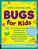 Little Learning Labs: Bugs for Kids, abridged paperback edition: 20+ Family-Friendly Activities for Exploring the Amazing World of Beetles, Butterflies, Spiders, and Other Arthropods (English Edition)