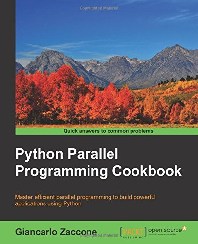 Python Parallel Programming Cookbook by Giancarlo Zaccone (2015-08-26)