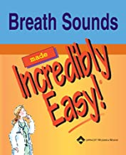 Breath Sounds Made Incredibly Easy (Incredibly Easy! Series®)