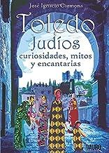 Toledo. Judios. Curiosidades, mitos y encantarías