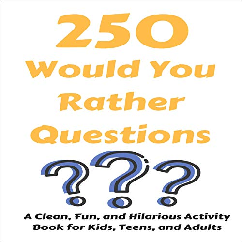 250 Would You Rather Questions audiobook cover art