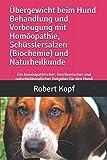 Übergewicht beim Hund Behandlung und Vorbeugung mit Homöopathie, Schüsslersalzen (Biochemie) und Naturheilkunde: Ein homöopathischer, biochemischer und naturheilkundlicher Ratgeber für den Hund
