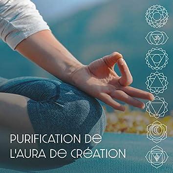 Purification de l'aura de création - Effacement complet de l'énergie du chakra, Propager des vibrations positives