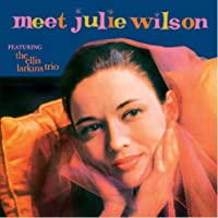 MEET JULIE WILSON FEATURING THE ELLIS LARKINS TRIO