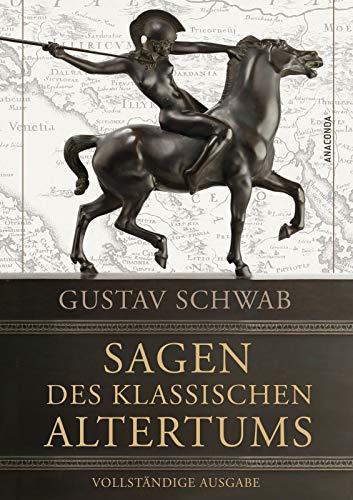 Sagen des klassischen Altertums - Vollständige Ausgabe