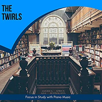 The Twirls - Focus In Study With Piano Music