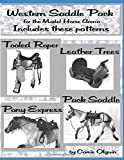 Western Saddle Pack; Roper, Saddle Trees, Pony Express and Pack: For the Model Horse Arena (Model horse tack school)