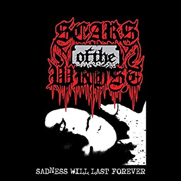 Sadness Will Last Forever