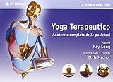 yoga terapeutico. anatomia completa delle posizioni