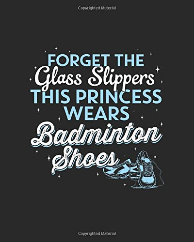 Badminton Notebook - This Princess Wears Badminton Shoes - 8x10 Dot Grid Journal Paper: Badminton Journal for Women and Girls Daily Journaling with Bullet Paper