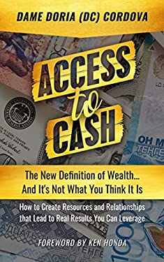 Access to Cash: The New Definition of Wealth...And It's Not What You Think It Is