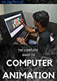 THE COMPLETE GUIDE TO COMPUTER ANIMATION : Strategy And Functionality (English Edition)