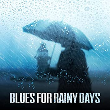 Blues for Rainy Days (Easy Listening Classical Blues Masterpieces, Grey Weather & Bar Music Moods)