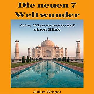 Die neuen 7 Weltwunder: Alles Wissenswerte auf einen Blick Titelbild