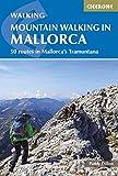 Mountain Walking in Mallorca: 50 routes in Mallorca's Tramuntana (International Walking) (English Edition)
