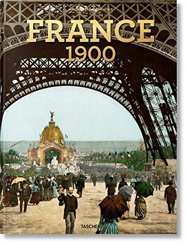 France Around 1900. A Portrait in Color: FRANCE 1900, A PORTRAIT IN COLOR (Extra large)