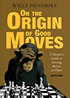 On the Origin of Good Moves: A Skeptic's Guide at Getting Better at Chess