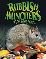 Rubbish Munchers of the Animal World (Blazers: Disgusting Creature Diets)