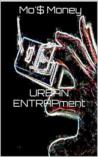 Mo'$ Money: URBAN ENTRAPment (English Edition)