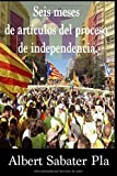 Seis meses de artículos del proceso de independencia.