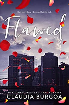 Flawed: A Friends to Lovers Romance (The Everhart Brothers Book 1) by [Claudia Burgoa]