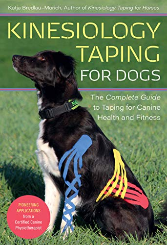 Compare Textbook Prices for Kinesiology Taping for Dogs: The Complete Guide to Taping for Canine Health and Fitness  ISBN 9781646010226 by Bredlau-Morich, Katja