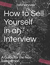 How to Sell Yourself in an Interview: A Guide for the Non-Salesperson