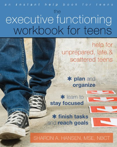 The Executive Functioning Workbook for Teens: Help for Unprepared, Late, and Scattered Teens (English Edition)