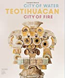 Teotihuacan: City of Water City, of Fire